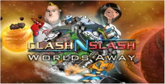 Clash'N Slash: Worlds Away