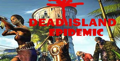 Dead Island: Epidemic Free Download