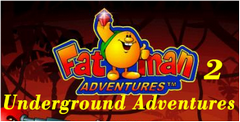Fatman Adventures II: Underground Adventures