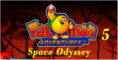 Fatman Adventures V: Space Odyssey