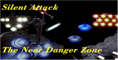 Silent Attack-The Near Danger Zone